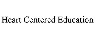 mark for HEART CENTERED EDUCATION, trademark #85407541