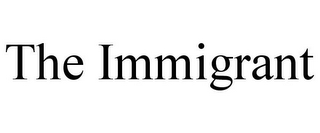 mark for THE IMMIGRANT, trademark #85407816