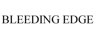 mark for BLEEDING EDGE, trademark #85408085