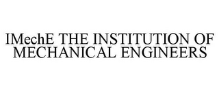 mark for IMECHE THE INSTITUTION OF MECHANICAL ENGINEERS, trademark #85408137