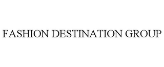 mark for FASHION DESTINATION GROUP, trademark #85408204