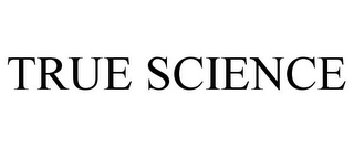 mark for TRUE SCIENCE, trademark #85408339