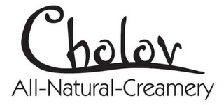 mark for CHOLOV ALL-NATURAL-CREAMERY, trademark #85408525