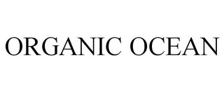 mark for ORGANIC OCEAN, trademark #85408898