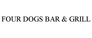 mark for FOUR DOGS BAR & GRILL, trademark #85410176