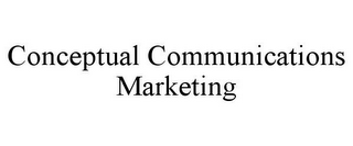 mark for CONCEPTUAL COMMUNICATIONS MARKETING, trademark #85410538