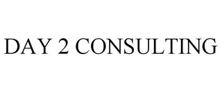 mark for DAY 2 CONSULTING, trademark #85410923