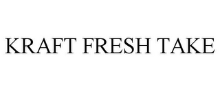 mark for KRAFT FRESH TAKE, trademark #85412200