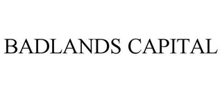 mark for BADLANDS CAPITAL, trademark #85412253