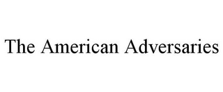 mark for THE AMERICAN ADVERSARIES, trademark #85412475