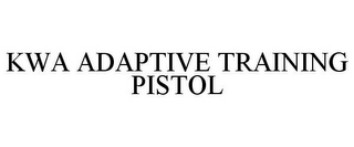mark for KWA ADAPTIVE TRAINING PISTOL, trademark #85412786
