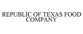 mark for REPUBLIC OF TEXAS FOOD COMPANY, trademark #85413329