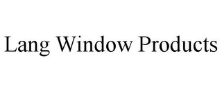 mark for LANG WINDOW PRODUCTS, trademark #85413535