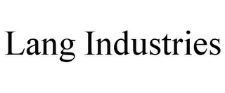 mark for LANG INDUSTRIES, trademark #85413548