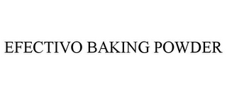 mark for EFECTIVO BAKING POWDER, trademark #85414204