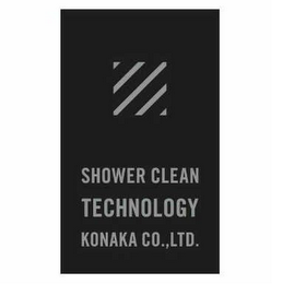 mark for SHOWER CLEAN TECHNOLOGY KONAKA CO., LTD., trademark #85415301