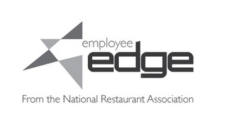 mark for EMPLOYEE EDGE FROM THE NATIONAL RESTAURANT ASSOCIATION, trademark #85415519