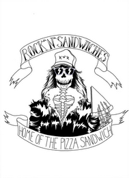 mark for ROCK 'N' SANDWICHES R'N'R HOME OF THE PIZZA SANDWICH, trademark #85415963