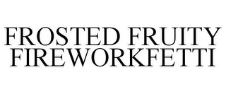 mark for FROSTED FRUITY FIREWORKFETTI, trademark #85416491