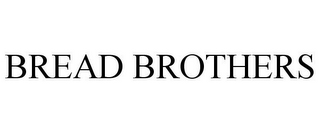 mark for BREAD BROTHERS, trademark #85416663