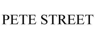mark for PETE STREET, trademark #85416912