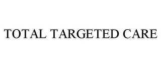mark for TOTAL TARGETED CARE, trademark #85416935
