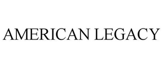 mark for AMERICAN LEGACY, trademark #85417529