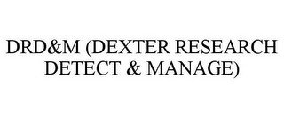 mark for DRD&M (DEXTER RESEARCH DETECT & MANAGE), trademark #85417613