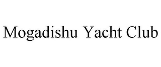 mark for MOGADISHU YACHT CLUB, trademark #85417867