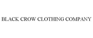 mark for BLACK CROW CLOTHING COMPANY, trademark #85417946