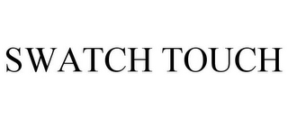 mark for SWATCH TOUCH, trademark #85419265