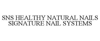 mark for SNS HEALTHY NATURAL NAILS SIGNATURE NAIL SYSTEMS, trademark #85419435