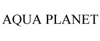 mark for AQUA PLANET, trademark #85419733