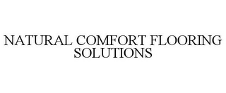 mark for NATURAL COMFORT FLOORING SOLUTIONS, trademark #85420086