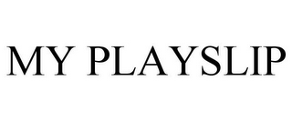 mark for MY PLAYSLIP, trademark #85420325