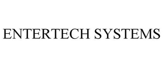 mark for ENTERTECH SYSTEMS, trademark #85420470