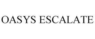mark for OASYS ESCALATE, trademark #85420477