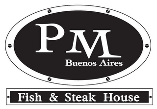 mark for PM BUENOS AIRES FISH & STEAK HOUSE, trademark #85420478