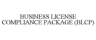 mark for BUSINESS LICENSE COMPLIANCE PACKAGE (BLCP), trademark #85420559