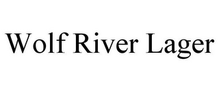 mark for WOLF RIVER LAGER, trademark #85420607
