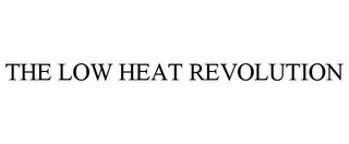 mark for THE LOW HEAT REVOLUTION, trademark #85420671