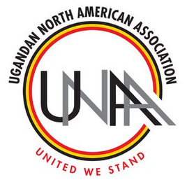 mark for UGANDAN NORTH AMERICAN ASSOCIATION UNAA UNITED WE STAND, trademark #85420952