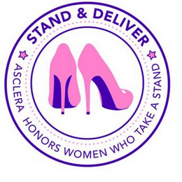 mark for STAND & DELIVER ASCLERA HONORS WOMEN WHO TAKE A STAND, trademark #85421095