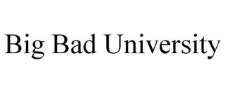 mark for BIG BAD UNIVERSITY, trademark #85421214