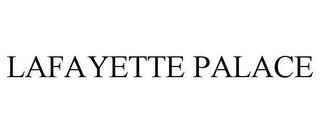 mark for LAFAYETTE PALACE, trademark #85421247