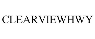 mark for CLEARVIEWHWY, trademark #85421518