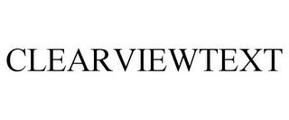 mark for CLEARVIEWTEXT, trademark #85421551
