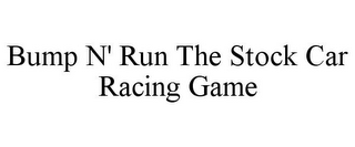 mark for BUMP N' RUN THE STOCK CAR RACING GAME, trademark #85421564