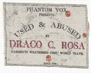 mark for PHANTOM VOX PRESENTS USED & ABUSED BY DRACO C. ROSA GARMENTS WEATHERED THRU WORLD TRAVEL SINCE 1989, trademark #85421601