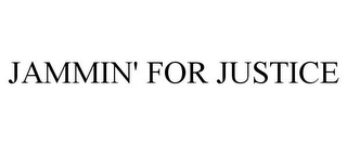 mark for JAMMIN' FOR JUSTICE, trademark #85421650
